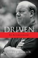 Driven: An Autobiography by Larry H Miller, Doug Robinson
