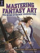 Mastering Fantasy Art - Drawing Dynamic Characters: People, Poses, Creatures and