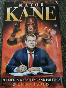 Mayor Kane: My Life in Wrestling and Politics (Hardcover) Book