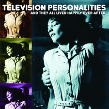 Television Personalities - And They All Lived Happily Ever After  *NEW CD*