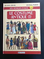 Alix Le costume antique Jacques Martin avec supplement ETAT NEUF