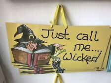 Just Call Me Wicked Novelty Hanging Sign Halloween Witch Pagan