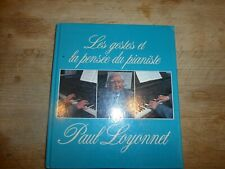TRES RARE PAUL LOYONNET Les gestes et la pensée du pianiste à 120€ ach imm fp co
