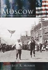 USED (GD) Moscow: Living and Learning on the Palouse (ID) (Making of America)
