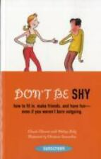 Don't Be Shy: How to Fit in, Make Friends, and Have Fun-Even If You We-ExLibrary