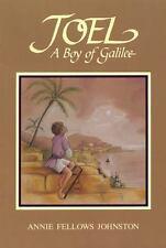 Joel : A Boy of Galilee by Annie Fellows Johnston, 1992, Christian, Reprint
