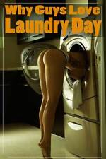 Why Guys Love Laundy Day 24 x 36 Model Getting Clothes Poster For The Man Cave