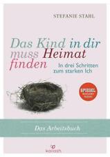 Das Kind in dir muss Heimat finden von Stefanie Stahl (2017, Taschenbuch)