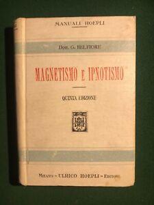 Manuale Hoepli Giulio Belfiore Magnetismo e ipnotismo quinta edizione 1918