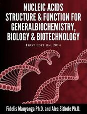Nucleic Acids, Structure and Function for General Biochemistry, Biology and...