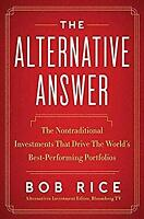 Alternative Answer : The Nontraditional Investments That Drive the World's Best-