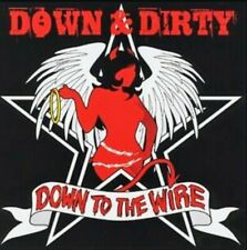 Down & Dirty - Down to the Wire CD New