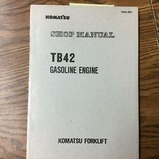 Komatsu TB42 GAS GASOLINE ENGINE SERVICE SHOP REPAIR MANUAL, FG SERIES FORKLIFT