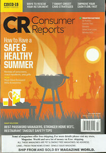 CR CONSUMER REPORTS MAGAZINE,  HOW TO HAVE A SAFE & HEALTHY SUMMER   JULY, 2020