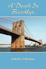 Death in Brooklyn by Natalio Feliciano (2011, Paperback)