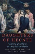Daughters of Hecate: Women and Magic in the Ancient World (Paperback or Softback