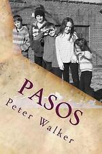 Pasos : Devocional Cristiano para Estudiantes de Grados 6 A 8 by Peter Walker...