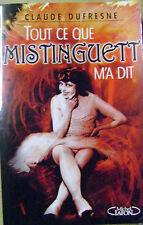 Tout ce que Mistinguett m'a dit  /H1