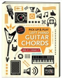 Pick Up & Play Left Hand Guitar Chords by Jackson  (Paperback, Enclosed Spiral)