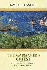 The Mapmakers' Quest: Depicting New Worlds in Renaissance Europe, Buisseret, Dav