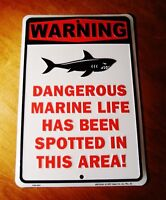 Shark Beach Decor Sign WARNING DANGEROUS MARINE LIFE SPOTTED IN THIS AREA