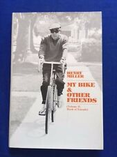 MY BIKE AND OTHER FRIENDS - SIGNED LTD. EDITION (OUT-OF-SERIES) BY HENRY MILLER