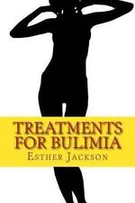 Treatments for Bulimia : What Is Bulimia and How to Cure Bulimia in 30 Days...