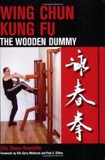 Wing Chun Kung Fu: The Wooden Dummy New Paperback Book Sifu Shaun Rawcliffe, Sif