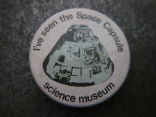 Space Capsule Science Museum Pin Badge Button (L7B)