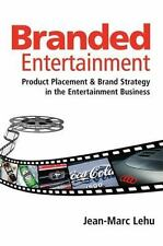 Branded Entertainment : Product Placement and Brand Strategy in the...