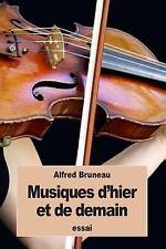 Musiques d'hier et de Demain by Alfred Bruneau (2016, Paperback)