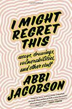 New ListingI Might Regret This: Essays, Drawings, Vulnerabilities, and Other Stuff