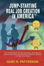 Jump-Starting Real Job Creation in America : At No Increase to the National...
