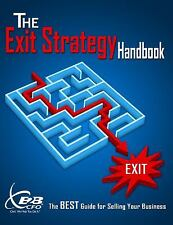 The Exit Strategy Handbook : The Best Guide for Selling Your Business