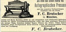 F.C.Brutscher München ERSTE & ÄLTESTE FABRIK VON AUTOGRAPH.PRESSEN Annonce 1883