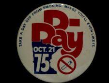 "D Vintage Pinback Button D Day* October 21 1975 Don't Smoke Minnesota 1.75"""