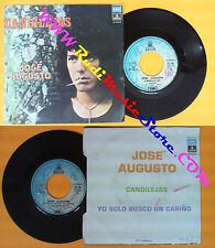 LP 45 7'' JOSE AUGUSTO Candilejas Yo solo busco un carino 1975* EMI no cd mc dvd