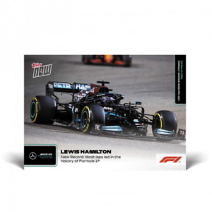 TOPPS NOW® Card #1 LEWIS HAMILTON Most Led Laps In History Of F1  PRE ORDER