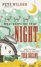 What Keeps You Up at Night?: How to Find Peace While Chasing Your Dreams, Wilson