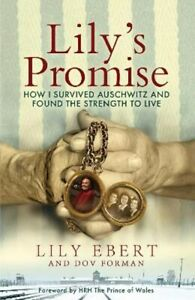 Lily's Promise: How I Survived Auschwitz and Found the Strength to Live