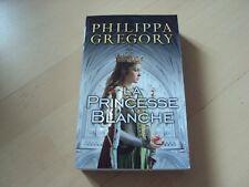 roman  LA PRINCESSE BLANCHE - Philippa  GREGORY