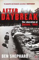 After Daybreak: The Liberation of Belsen, 1945 Ben Shephard Paperback Book