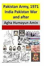 Pakistan Army, 1971 India Pakistan War and After by Agha Amin (2012, Paperback)