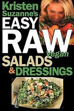 Kristen Suzanne's Easy Raw Vegan Salads & Dressings: Fun & Easy Raw Food Reci...