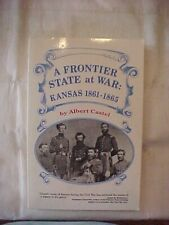 A Frontier State At War, Kansas 1861-65 by Castel; Civil War South Csa History