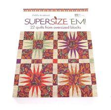 Supersize 'em!: 22 Quilts from Oversized Blocks by Debbie Kratovil