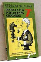 PROVA LA TUA INTELLIGENZA GIOCANDO 7 - G. Sassi [Biblioteca Universale Rizzoli]