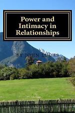 Power and Intimacy in Relationships: the Balanced Formula for Success, Lucas, Mr