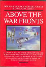 Above the war Fronts record of pilot aces 1914-1918 by N Franks... 1997