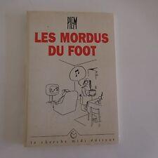 PIEM Les mordus du foot le cherche midi éditeur 1998